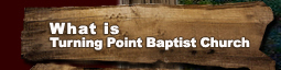 What is the Turning Point Baptist Church